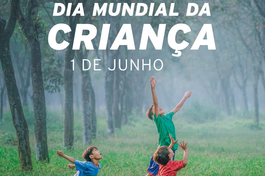 Dia Mundial da Criança | 1 de junho